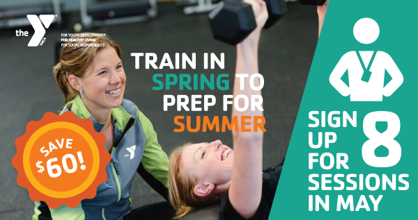 Train in Spring to Prep for Summer! Save $60 in Personal Training at the Summit YMCA for 8 Sessions