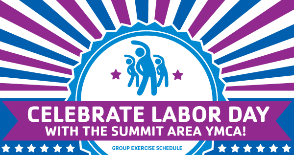 Work Hard at the Summit Y to Celebrate Labor Day 2019!