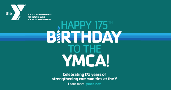 Happy 175th Birthday to the YMCA! Here's 3 Ways You Can Celebrate with Us!