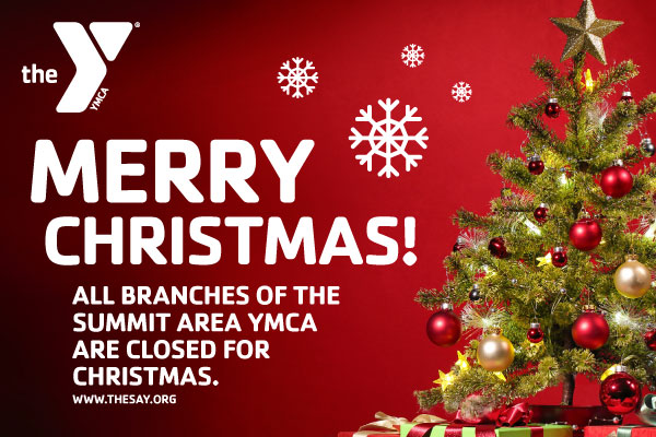 the berkeley heights ymca summit ymca the learning circle ymca and association services will be closed on christmas day monday december 25 2017 - Closed For Christmas